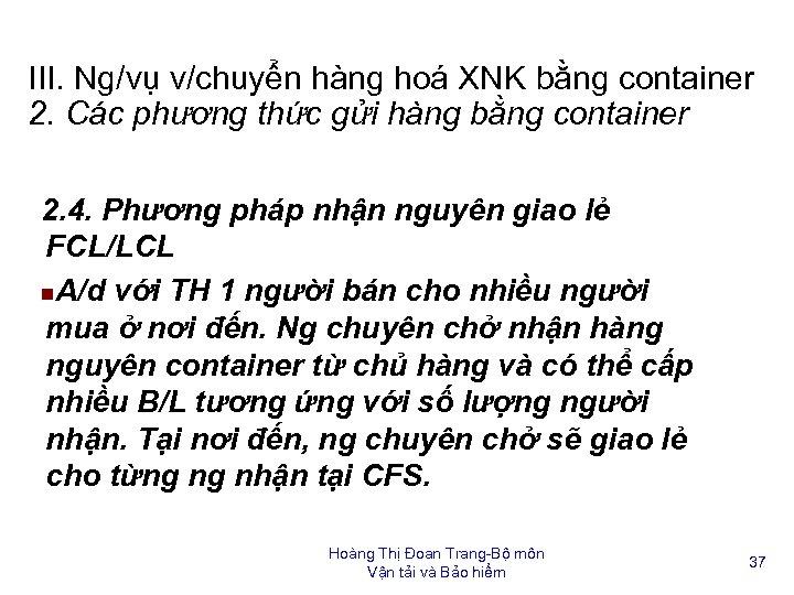 III. Ng/vụ v/chuyển hàng hoá XNK bằng container 2. Các phương thức gửi hàng
