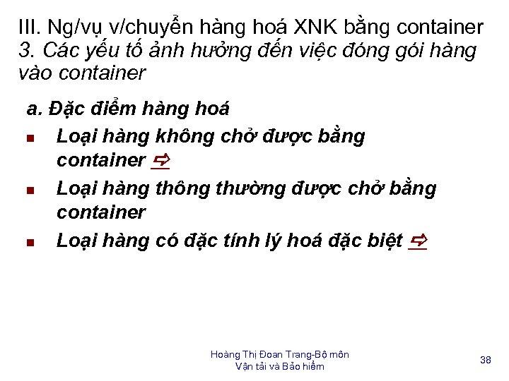 III. Ng/vụ v/chuyển hàng hoá XNK bằng container 3. Các yếu tố ảnh hưởng
