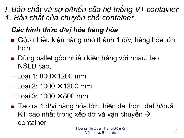 I. Bản chất và sự p/triển của hệ thống VT container 1. Bản chất