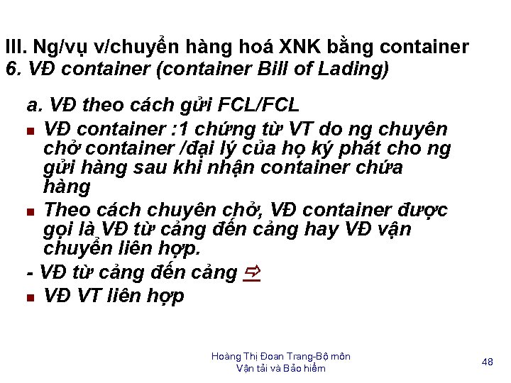III. Ng/vụ v/chuyển hàng hoá XNK bằng container 6. VĐ container (container Bill of