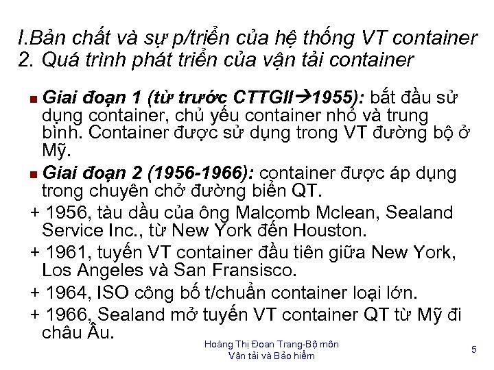 I. Bản chất và sự p/triển của hệ thống VT container 2. Quá trình