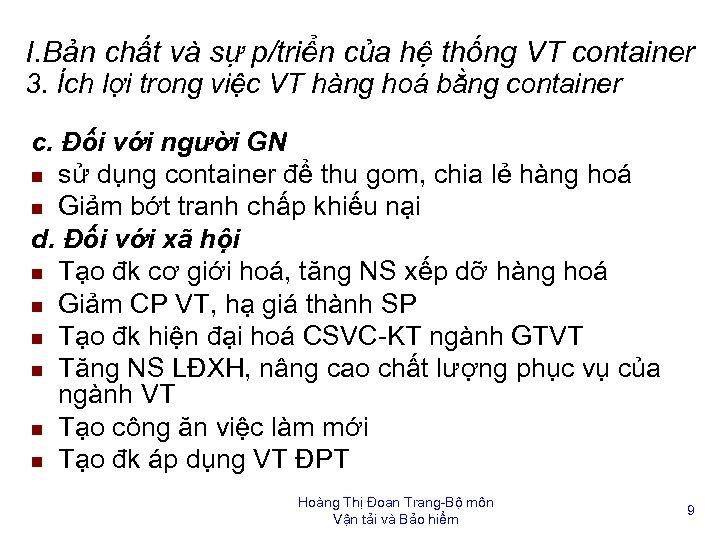 I. Bản chất và sự p/triển của hệ thống VT container 3. Ích lợi