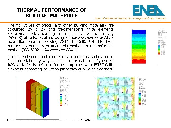 THERMAL PERFORMANCE OF BUILDING MATERIALS Dept. of Advanced Physical Technologies and New Materials Thermal
