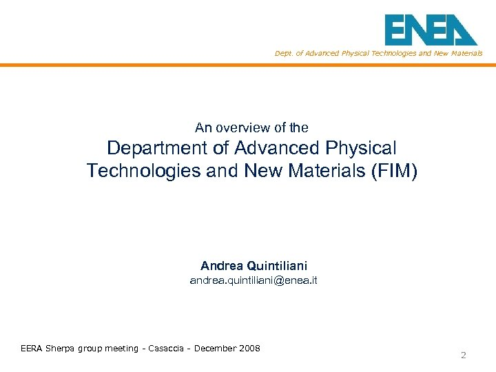 Dept. of Advanced Physical Technologies and New Materials An overview of the Department of