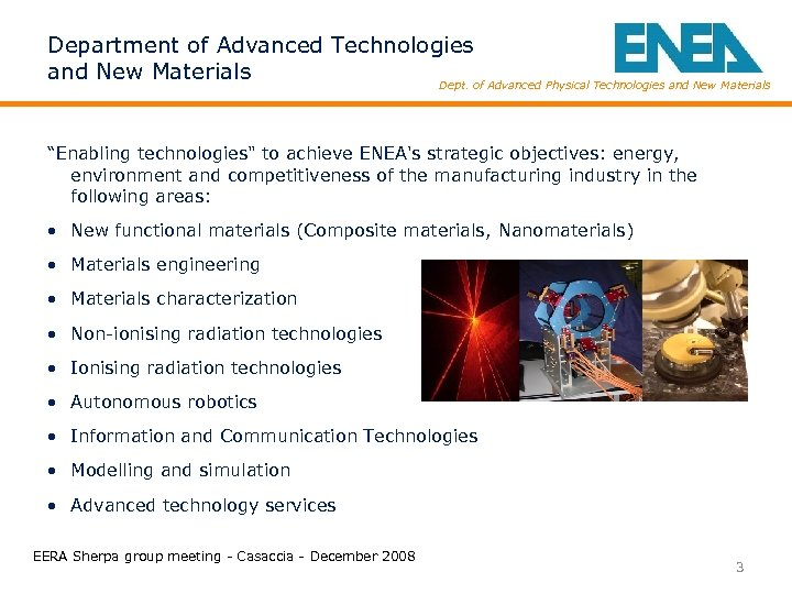 Department of Advanced Technologies and New Materials Dept. of Advanced Physical Technologies and New