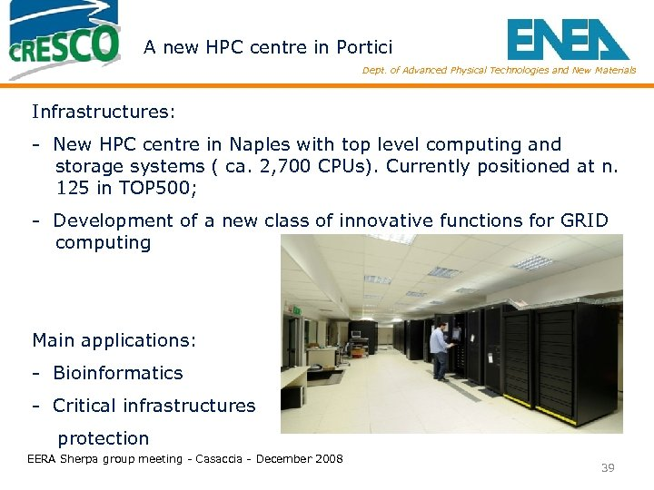 A new HPC centre in Portici Dept. of Advanced Physical Technologies and New Materials