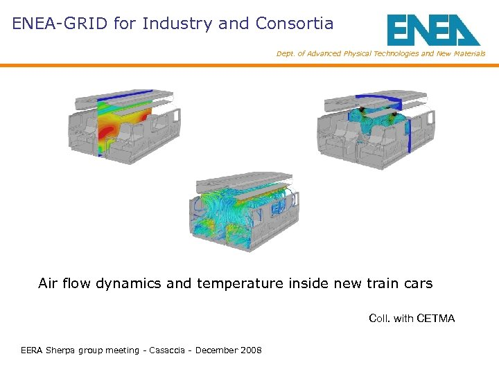 ENEA-GRID for Industry and Consortia Dept. of Advanced Physical Technologies and New Materials Air