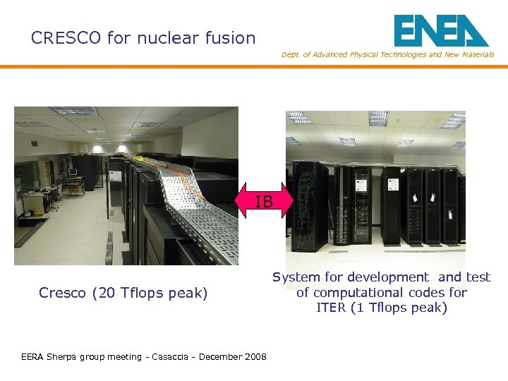 CRESCO for nuclear fusion Dept. of Advanced Physical Technologies and New Materials IB Cresco