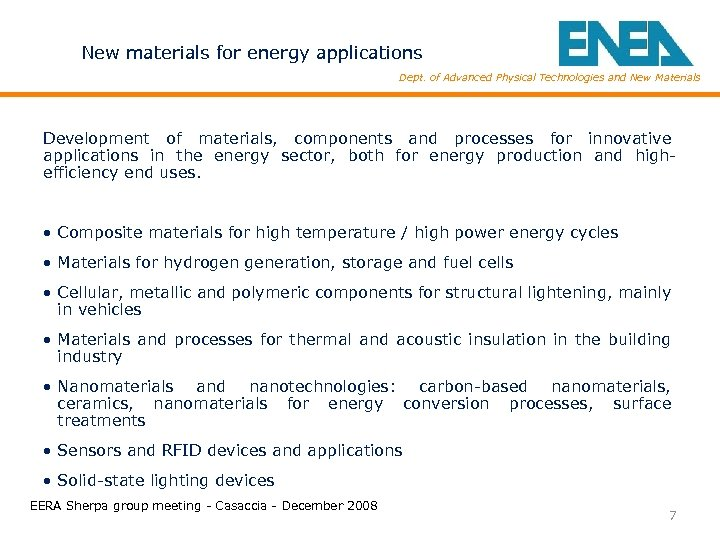 New materials for energy applications Dept. of Advanced Physical Technologies and New Materials Development