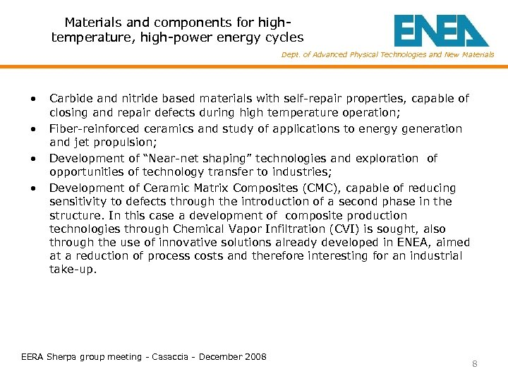Materials and components for hightemperature, high-power energy cycles Dept. of Advanced Physical Technologies and