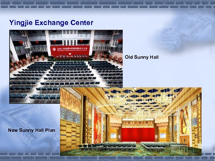 Yingjie Exchange Center Old Sunny Hall New Sunny Hall Plan