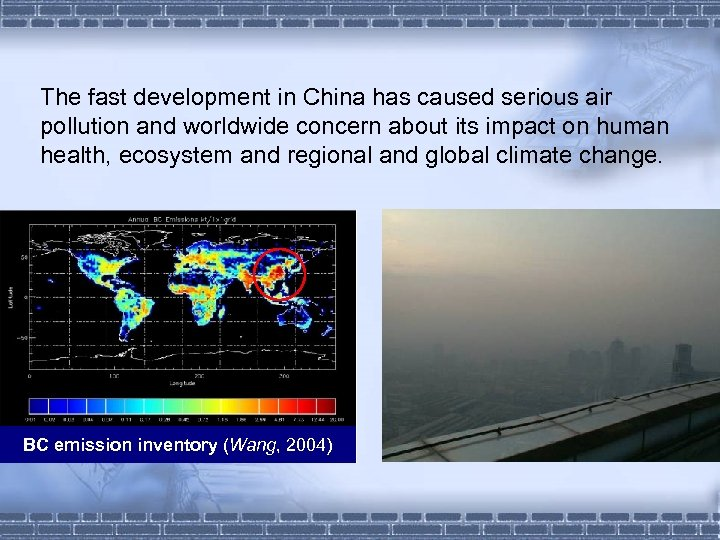 The fast development in China has caused serious air pollution and worldwide concern about