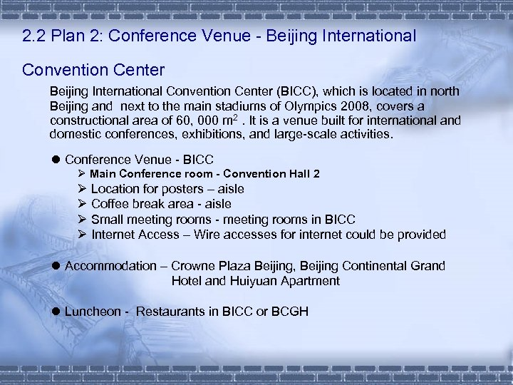2. 2 Plan 2: Conference Venue - Beijing International Convention Center (BICC), which is