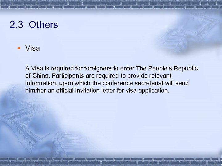 2. 3 Others § Visa A Visa is required foreigners to enter The People's