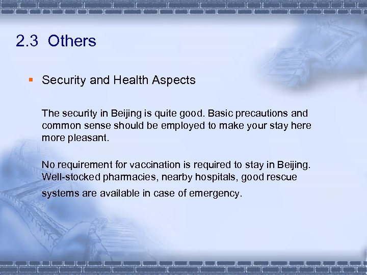 2. 3 Others § Security and Health Aspects The security in Beijing is quite