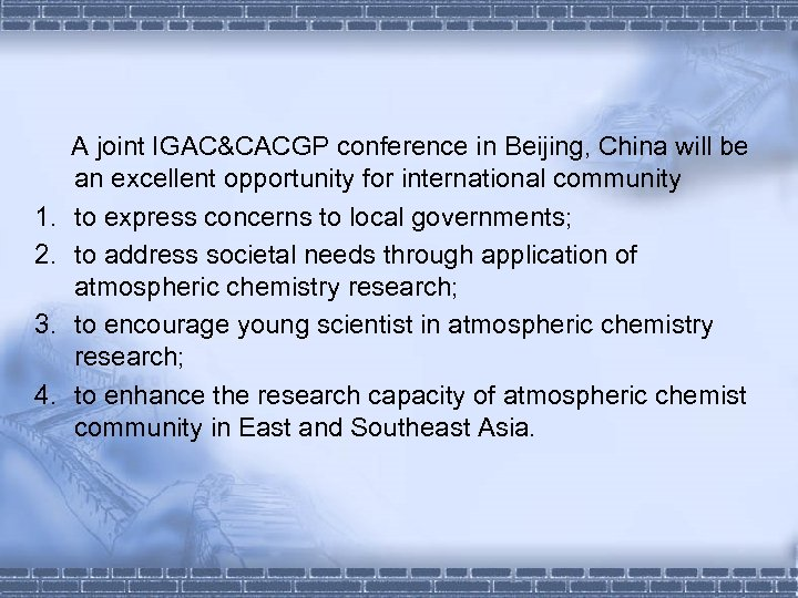 1. 2. 3. 4. A joint IGAC&CACGP conference in Beijing, China will be an