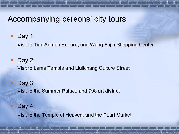 Accompanying persons' city tours § Day 1: Visit to Tian'Anmen Square, and Wang Fujin