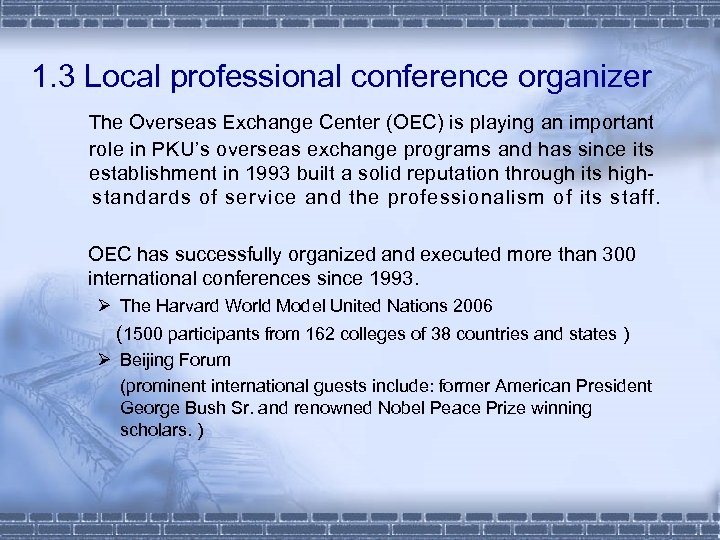 1. 3 Local professional conference organizer The Overseas Exchange Center (OEC) is playing an