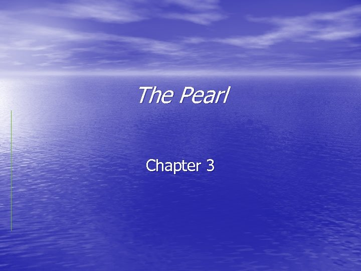 The Pearl Chapter 3