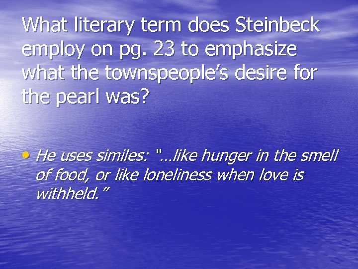 What literary term does Steinbeck employ on pg. 23 to emphasize what the townspeople's
