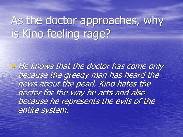 As the doctor approaches, why is Kino feeling rage? • He knows that the
