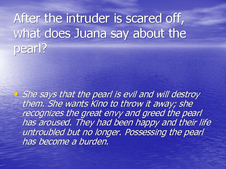 After the intruder is scared off, what does Juana say about the pearl? •