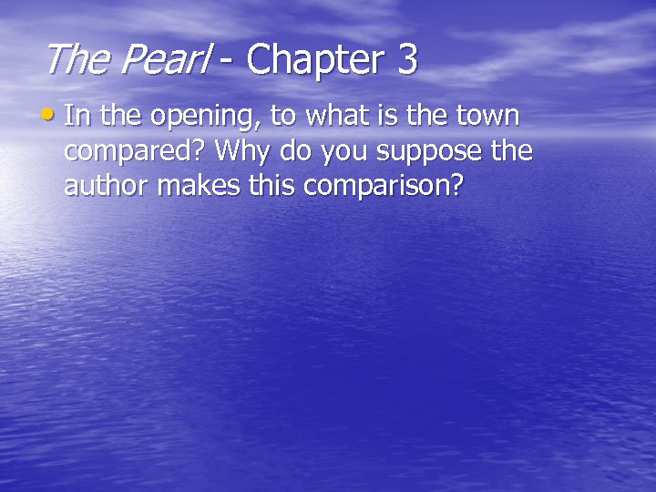 The Pearl - Chapter 3 • In the opening, to what is the town