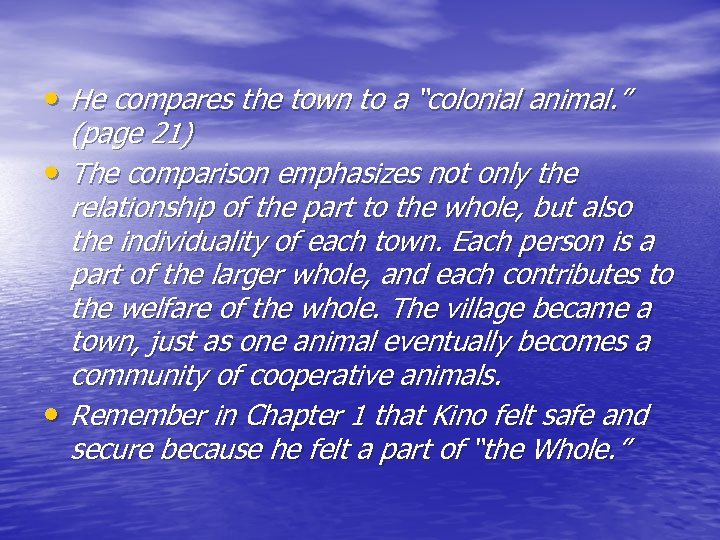 """• He compares the town to a """"colonial animal. """" (page 21) •"""