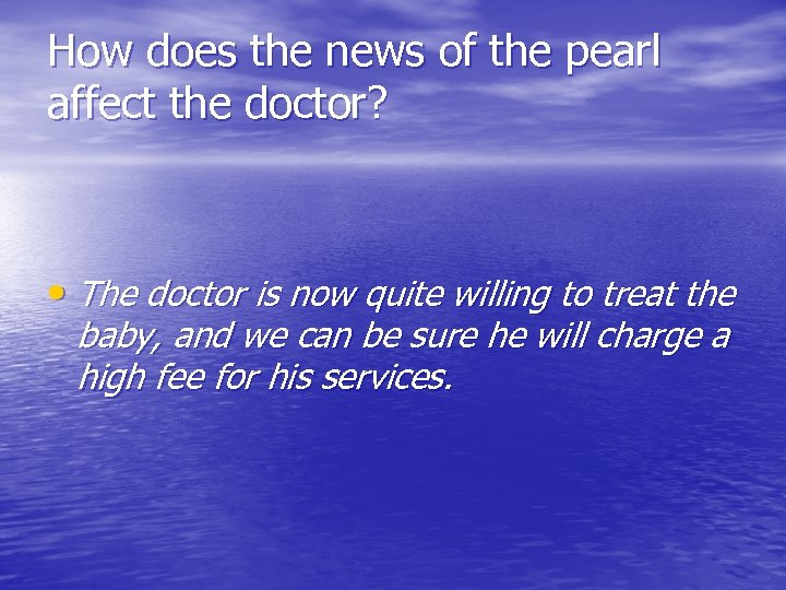 How does the news of the pearl affect the doctor? • The doctor is