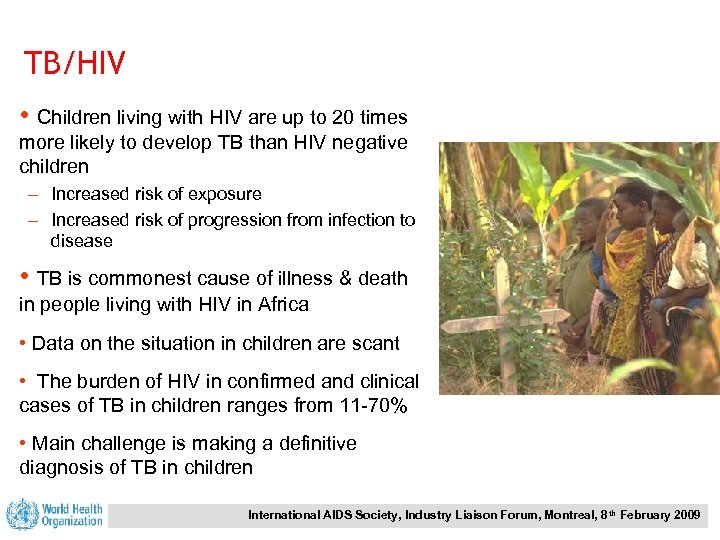 TB/HIV • Children living with HIV are up to 20 times more likely to