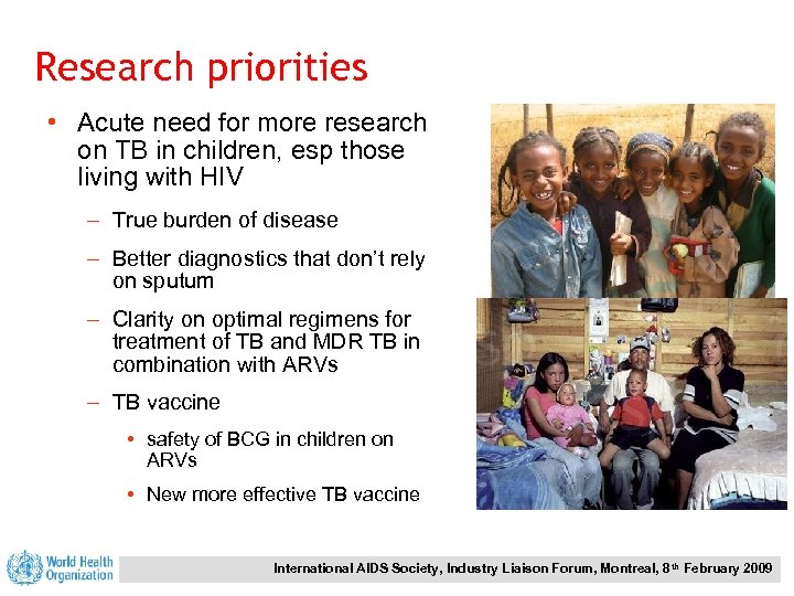Research priorities • Acute need for more research on TB in children, esp those