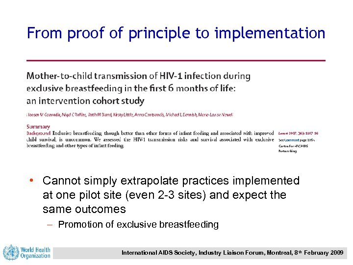 From proof of principle to implementation • Cannot simply extrapolate practices implemented at one