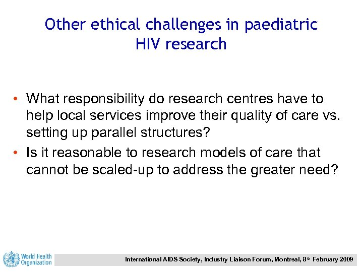 Other ethical challenges in paediatric HIV research • What responsibility do research centres have