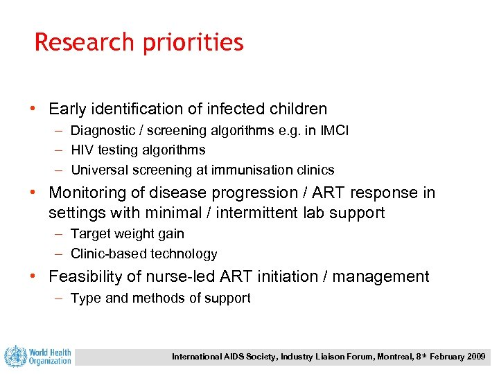 Research priorities • Early identification of infected children – Diagnostic / screening algorithms e.