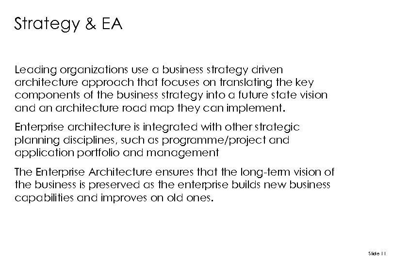 Strategy & EA Leading organizations use a business strategy driven architecture approach that focuses