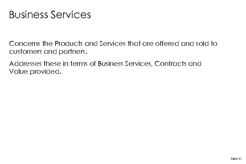 Business Services Concerns the Products and Services that are offered and sold to customers
