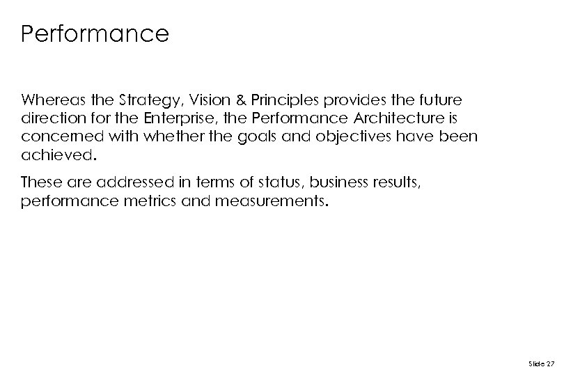 Performance Whereas the Strategy, Vision & Principles provides the future direction for the Enterprise,