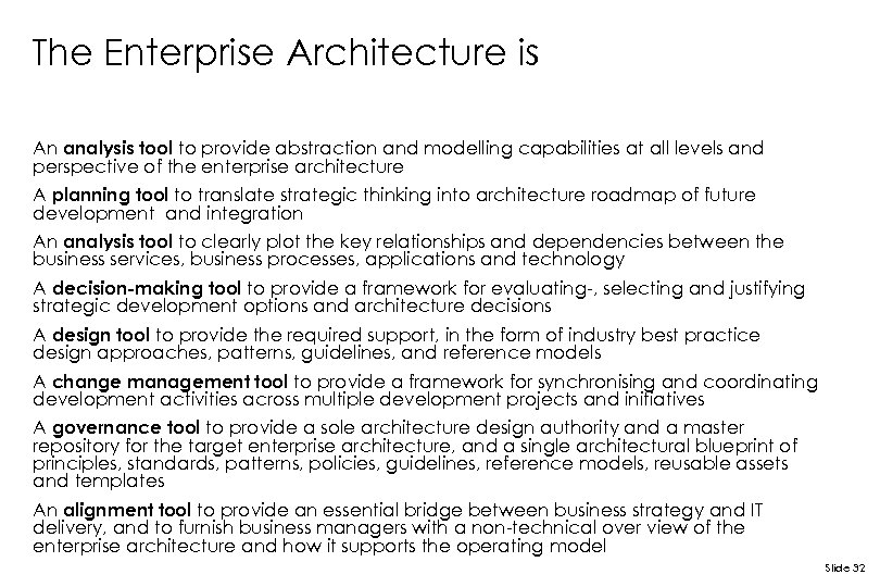 The Enterprise Architecture is An analysis tool to provide abstraction and modelling capabilities at