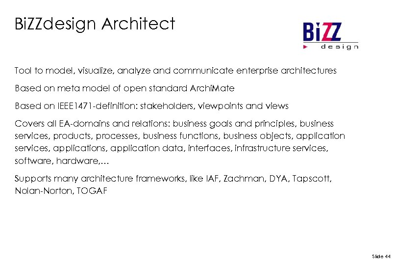 Bi. ZZdesign Architect Tool to model, visualize, analyze and communicate enterprise architectures Based on