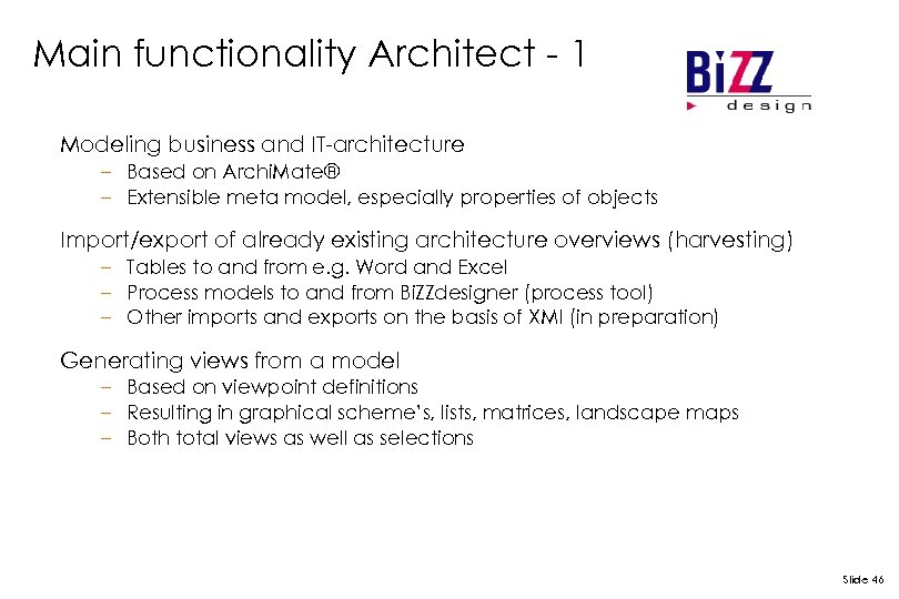 Main functionality Architect - 1 Modeling business and IT-architecture – Based on Archi. Mate®