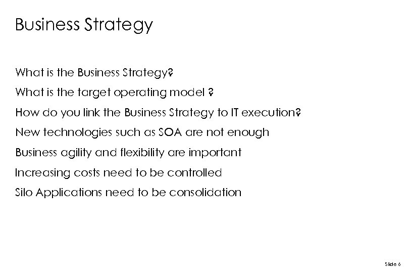 Business Strategy What is the Business Strategy? What is the target operating model ?