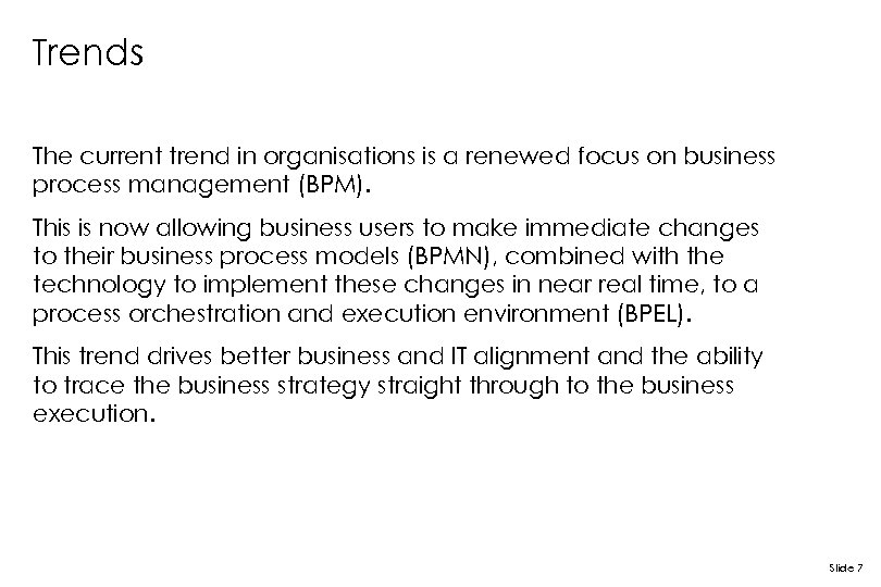 Trends The current trend in organisations is a renewed focus on business process management
