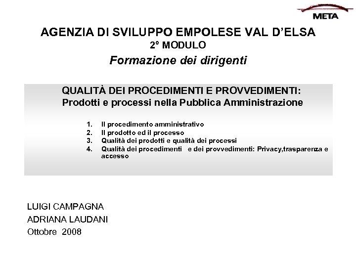 AGENZIA DI SVILUPPO EMPOLESE VAL D'ELSA 2° MODULO Formazione dei dirigenti QUALITÀ DEI PROCEDIMENTI