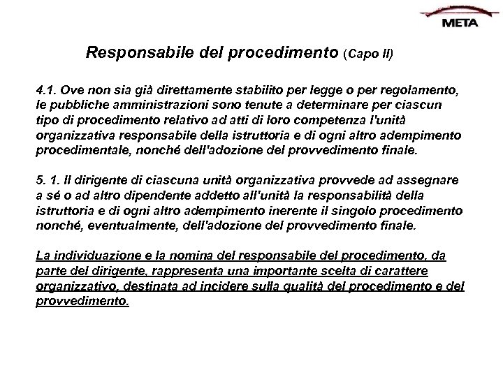 Responsabile del procedimento (Capo II) 4. 1. Ove non sia già direttamente stabilito per