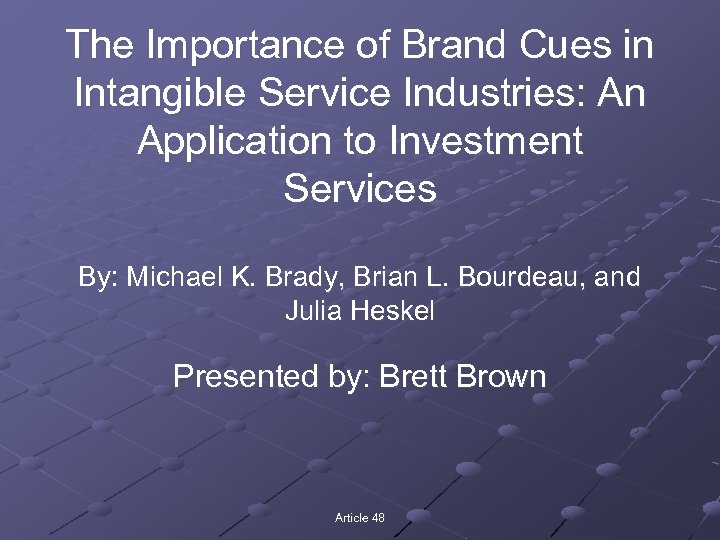 The Importance of Brand Cues in Intangible Service Industries: An Application to Investment Services