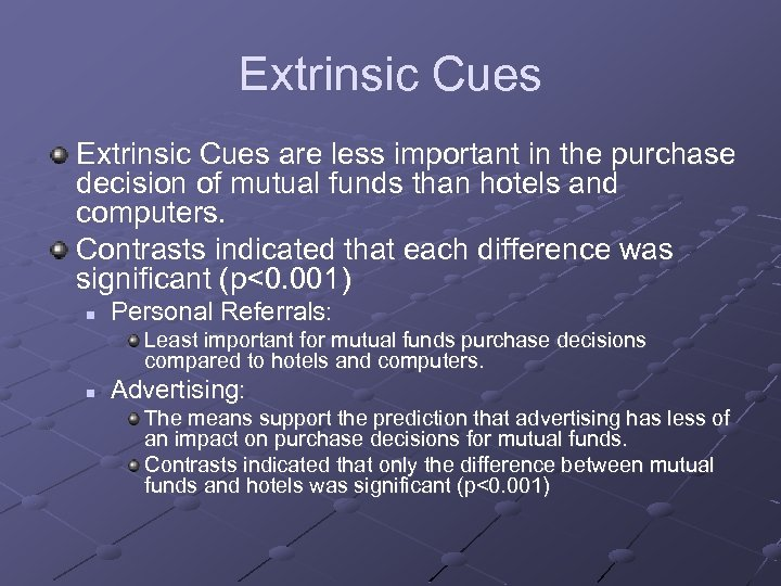 Extrinsic Cues are less important in the purchase decision of mutual funds than hotels