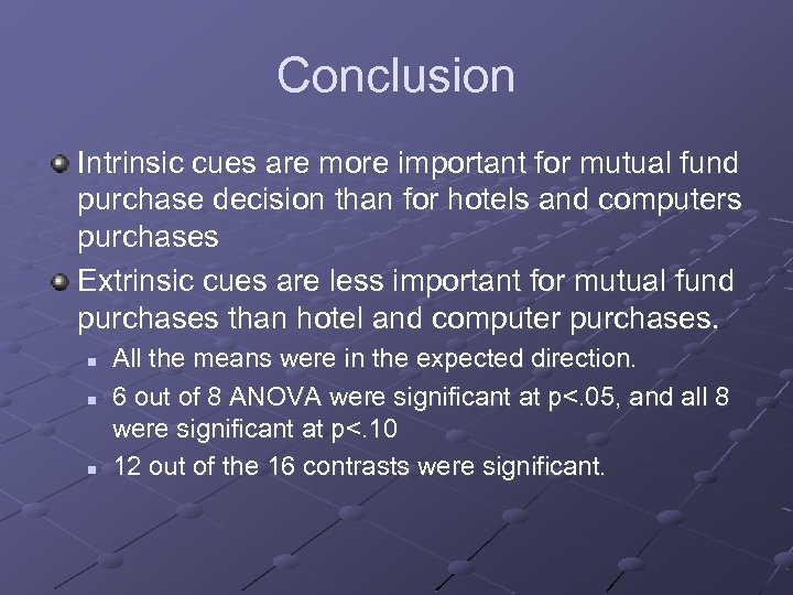 Conclusion Intrinsic cues are more important for mutual fund purchase decision than for hotels