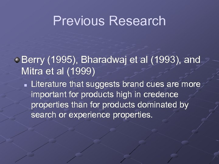 Previous Research Berry (1995), Bharadwaj et al (1993), and Mitra et al (1999) n