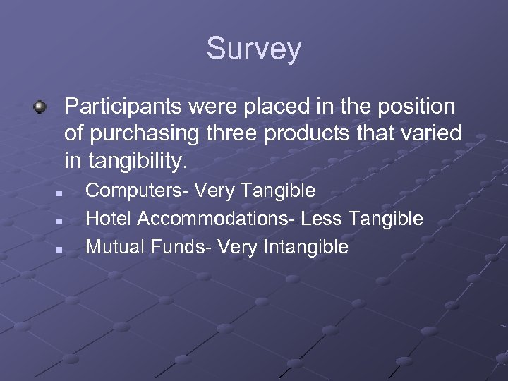 Survey Participants were placed in the position of purchasing three products that varied in