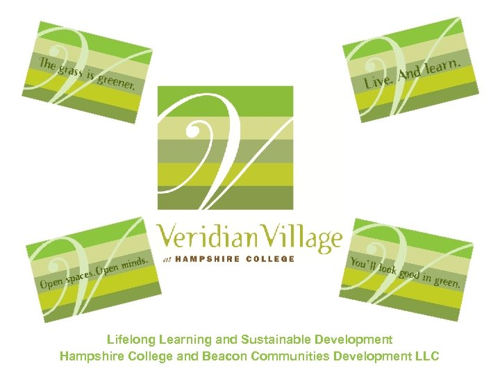 Lifelong Learning and Sustainable Development Hampshire College and Beacon Communities Development LLC